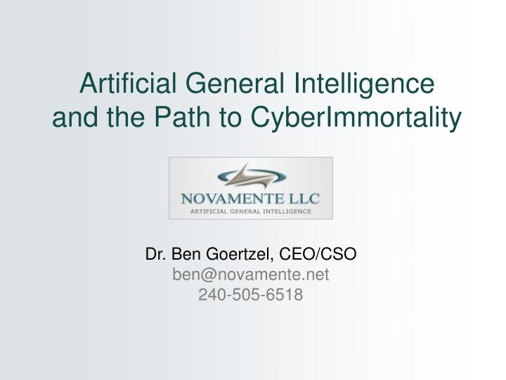 Artificial general intelligence and the path to cyberimmortality