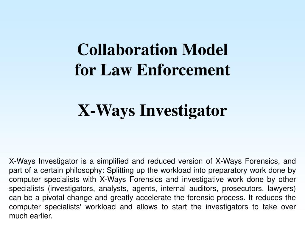 collaboration model for law enforcement x ways investigator l.