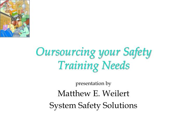 oursourcing your safety training needs n.
