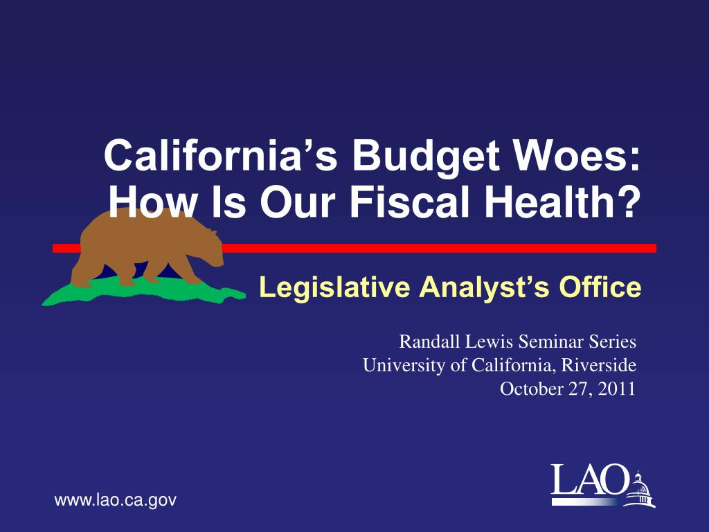 california s budget woes how is our fiscal health l.