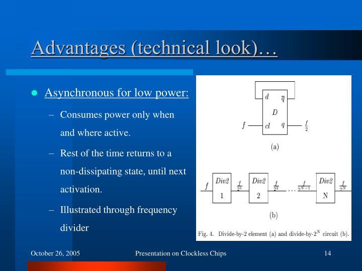 Advantages (technical look)…