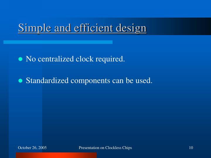 Simple and efficient design