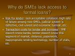 why do smes lack access to formal loans