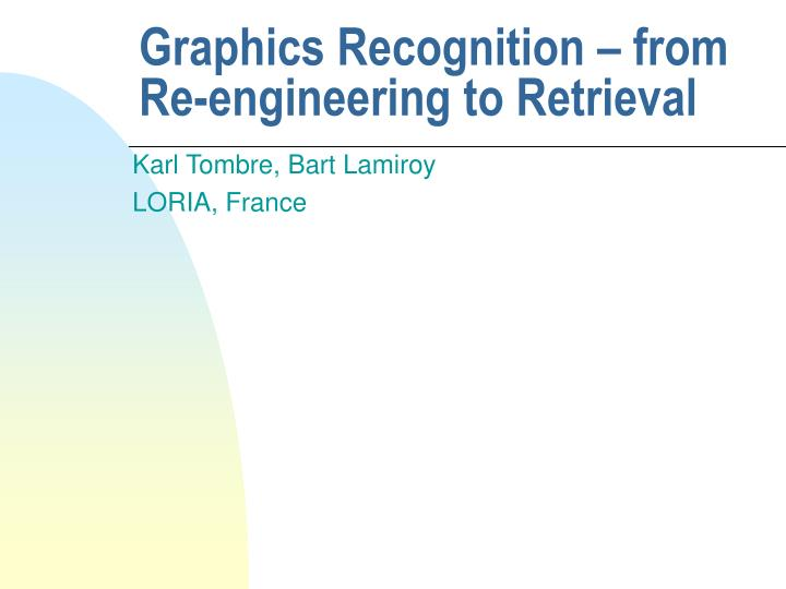 Graphics recognition from re engineering to retrieval