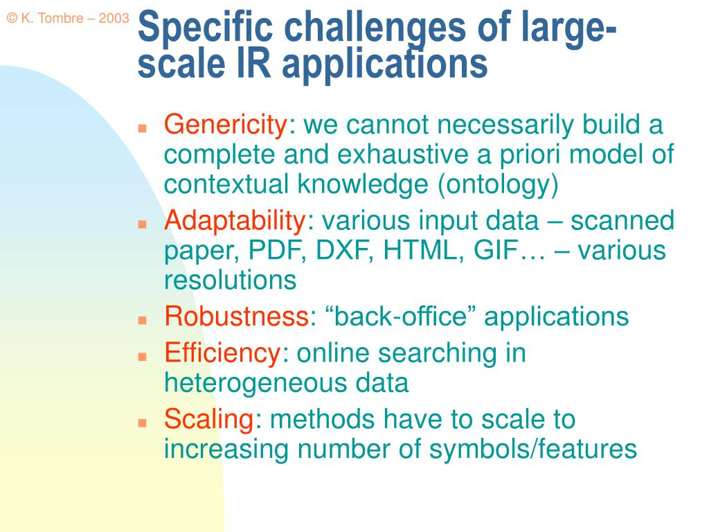 Specific challenges of large-scale IR applications