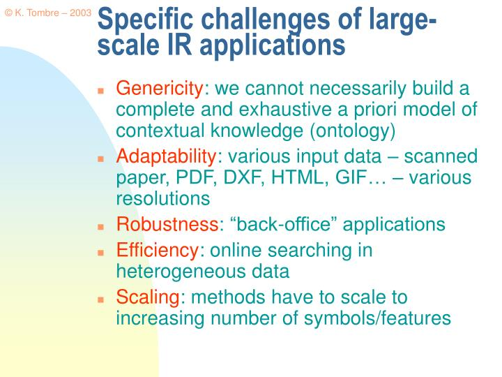 Specific challenges of large scale ir applications