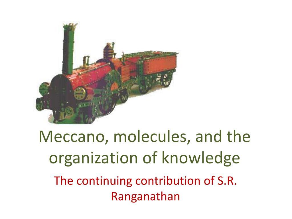meccano molecules and the organization of knowledge l.