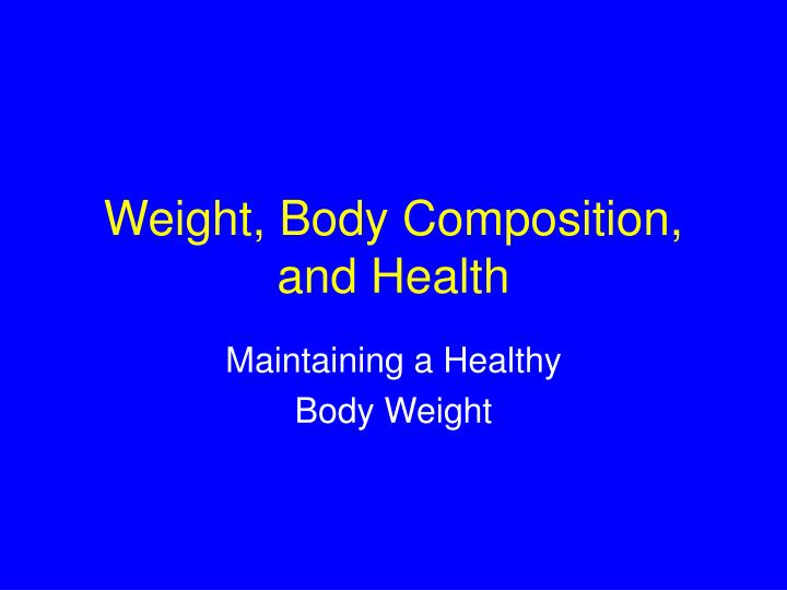 weight body composition and health n.