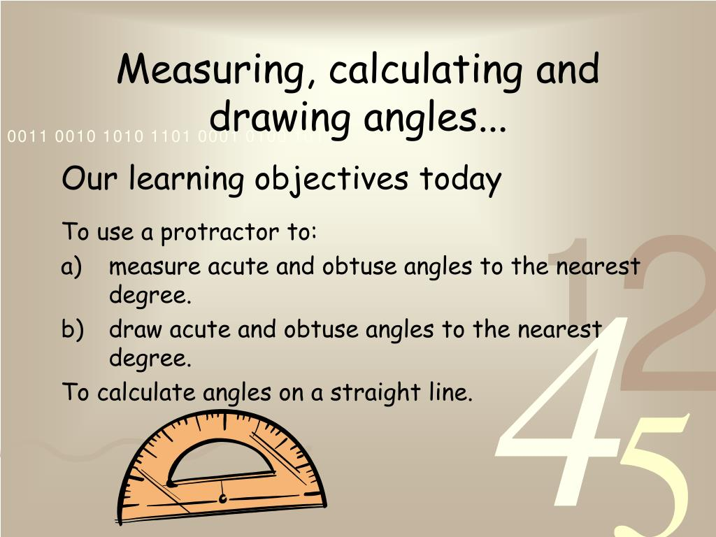 measuring calculating and drawing angles l.