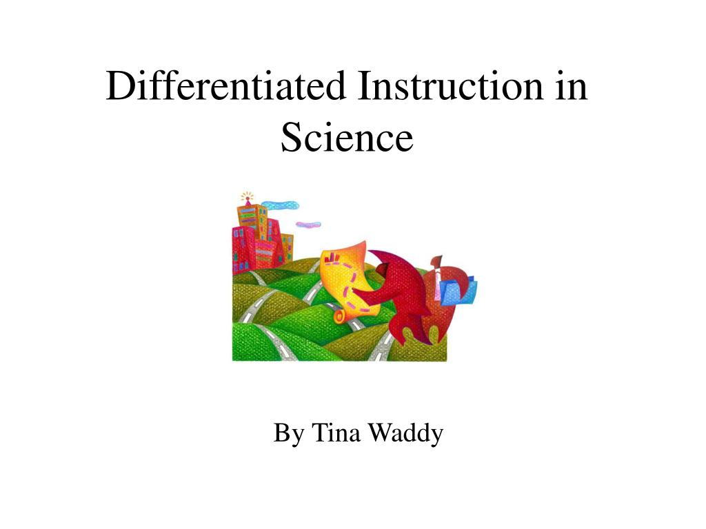 Ppt Differentiated Instruction In Science Powerpoint Presentation