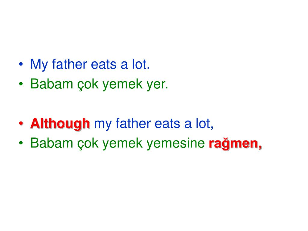 My father eats a lot.