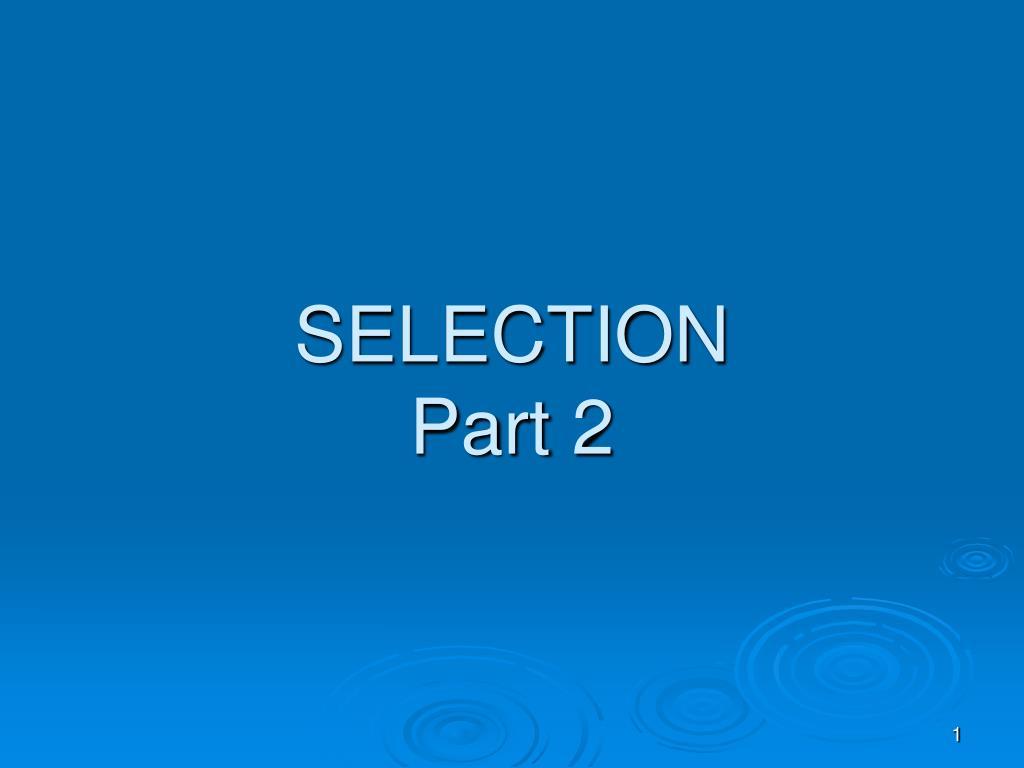 selection part 2 l.