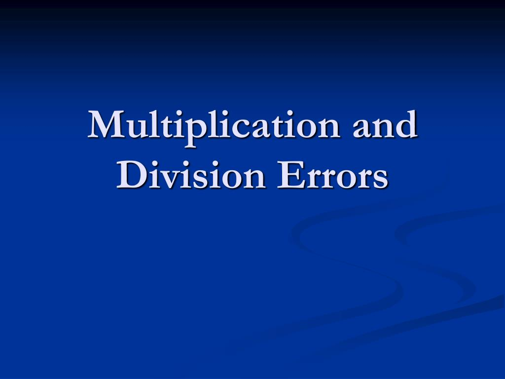 multiplication and division errors l.