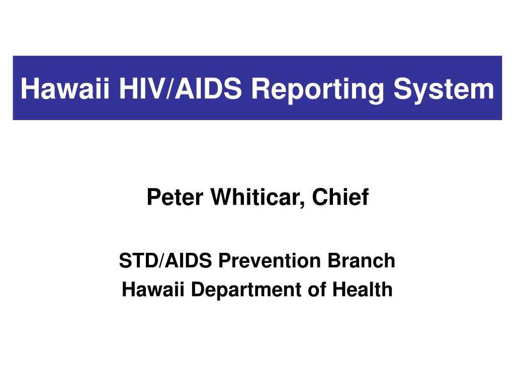 hawaii hiv aids reporting system l.