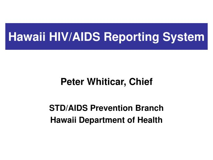 Hawaii hiv aids reporting system