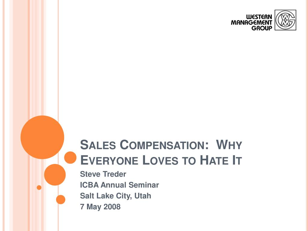 sales compensation why everyone loves to hate it l.