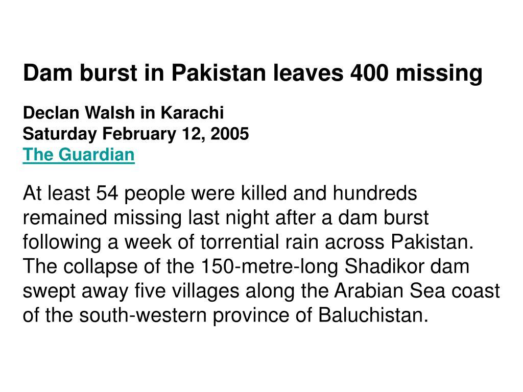 Dam burst in Pakistan leaves 400 missing