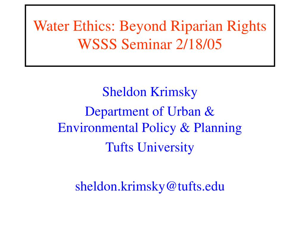 water ethics beyond riparian rights wsss seminar 2 18 05 l.