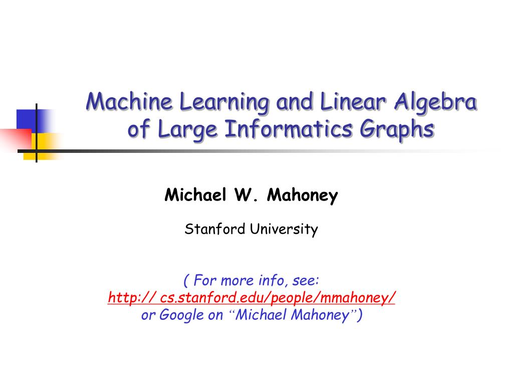 machine learning and linear algebra of large informatics graphs l.