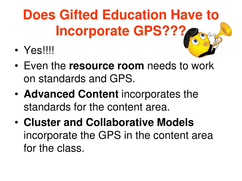 Does Gifted Education Have to Incorporate GPS???