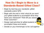 how do i begin to move to a standards based gifted class