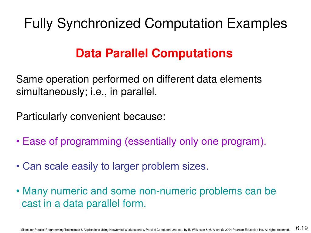Fully Synchronized Computation Examples