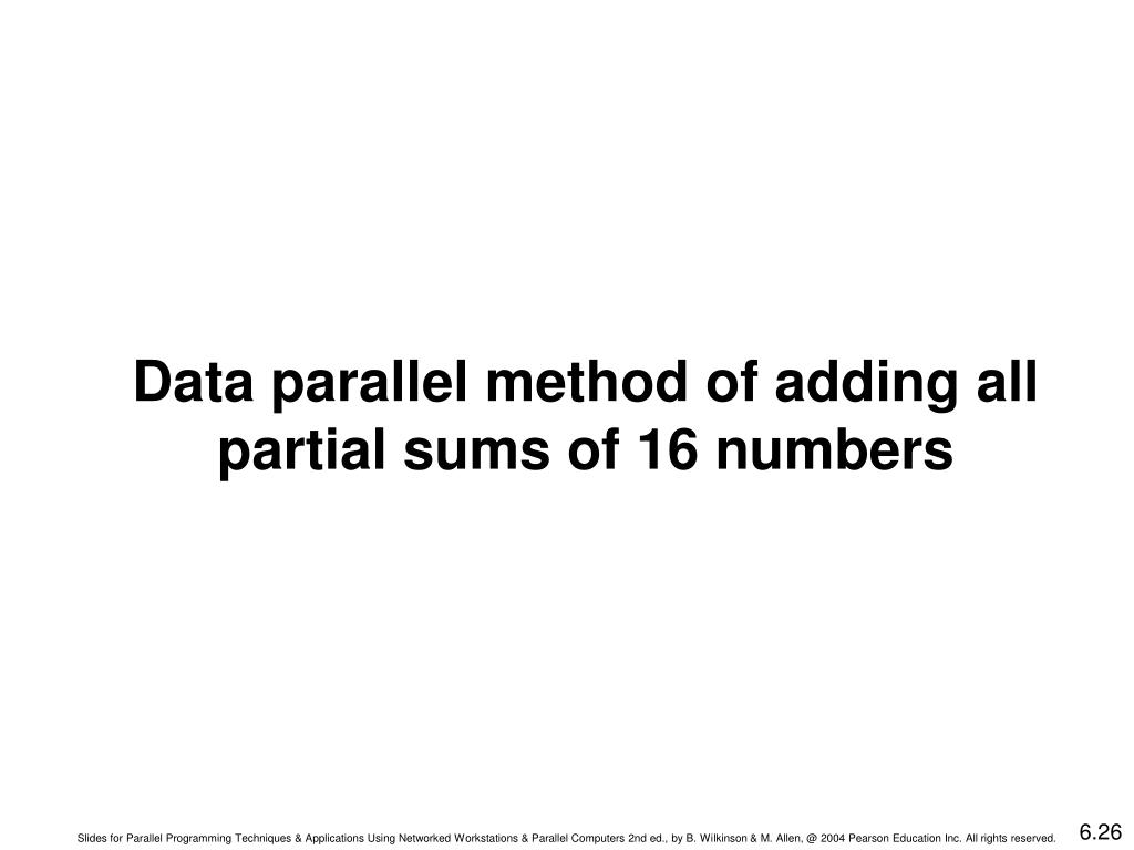 Data parallel method of adding all partial sums of 16 numbers