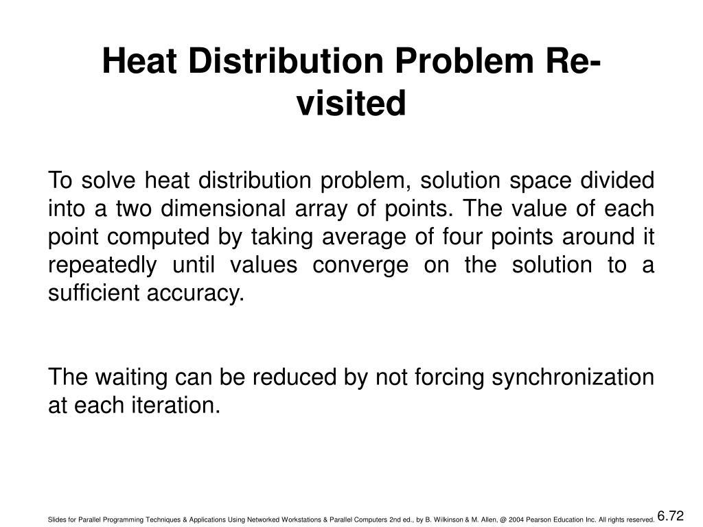 Heat Distribution Problem Re-visited