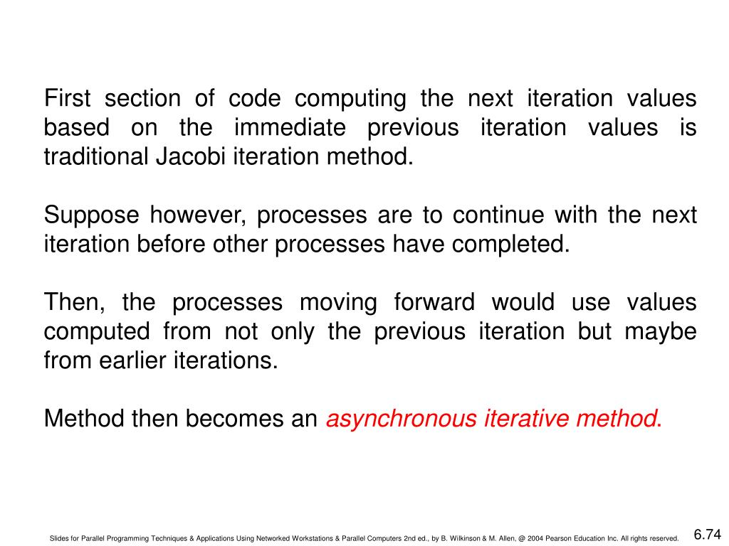 First section of code computing the next iteration values based on the immediate previous iteration values is traditional Jacobi iteration method.