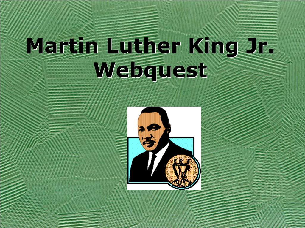 martin luther king jr webquest l.