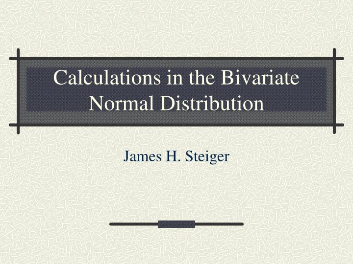 calculations in the bivariate normal distribution n.