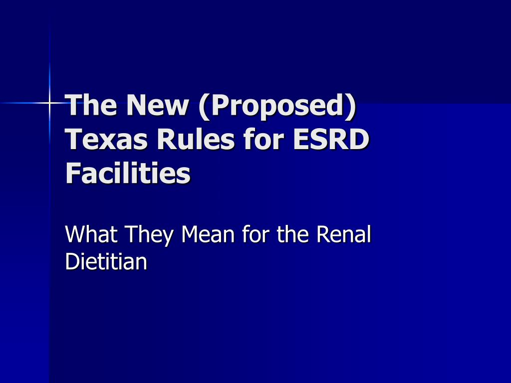 the new proposed texas rules for esrd facilities l.