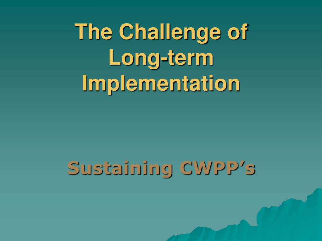 the challenge of long term implementation l.