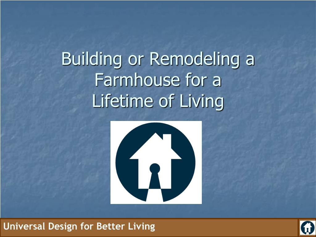 building or remodeling a farmhouse for a lifetime of living l.
