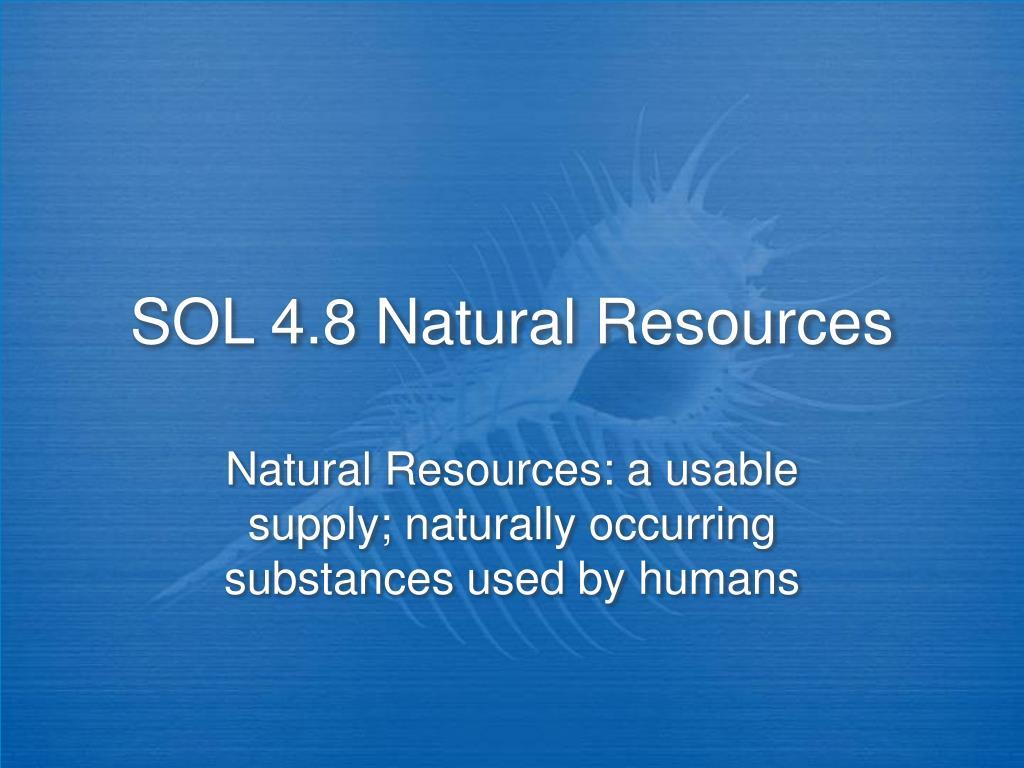 sol 4 8 natural resources l.