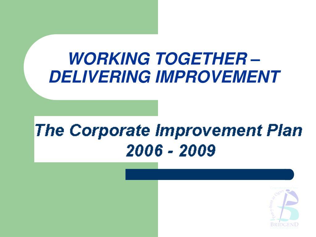 working together delivering improvement l.