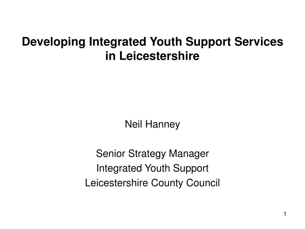 developing integrated youth support services in leicestershire l.