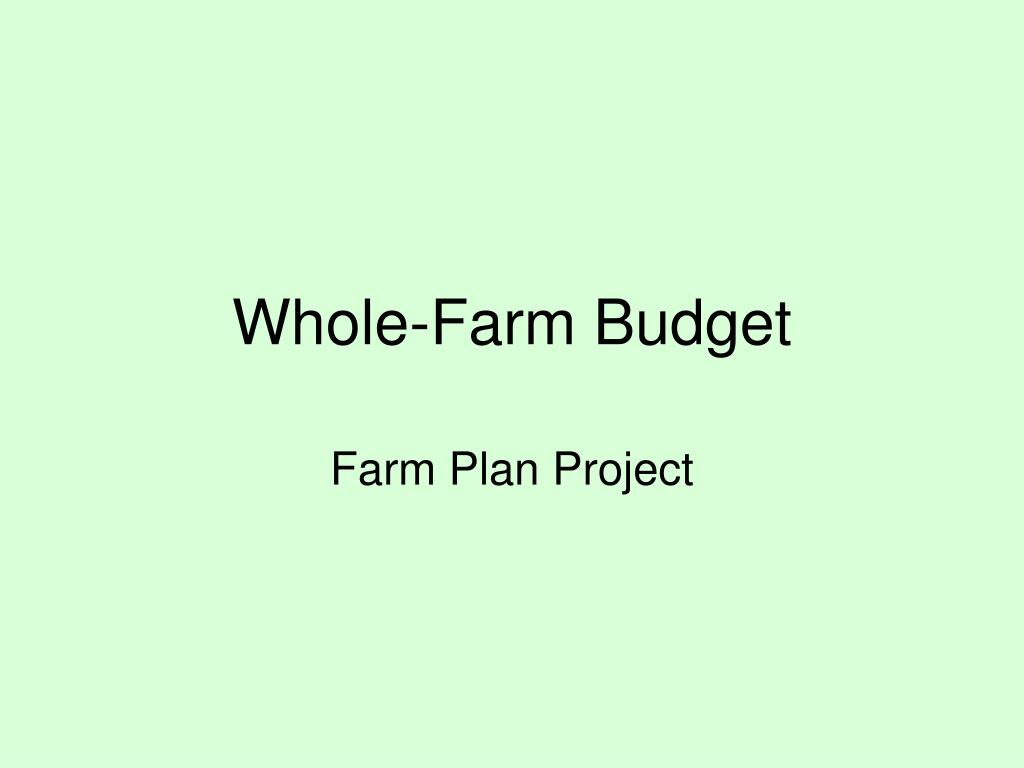 ppt whole farm budget powerpoint presentation id 576248