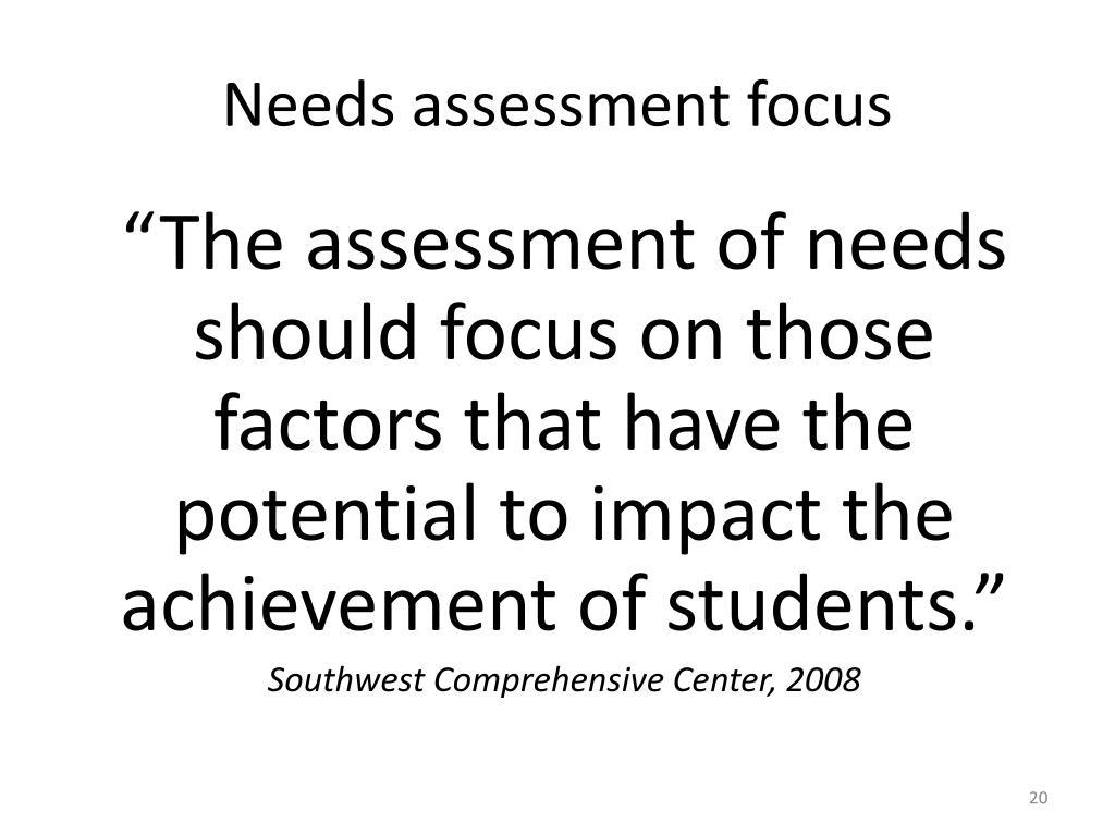 Needs assessment focus