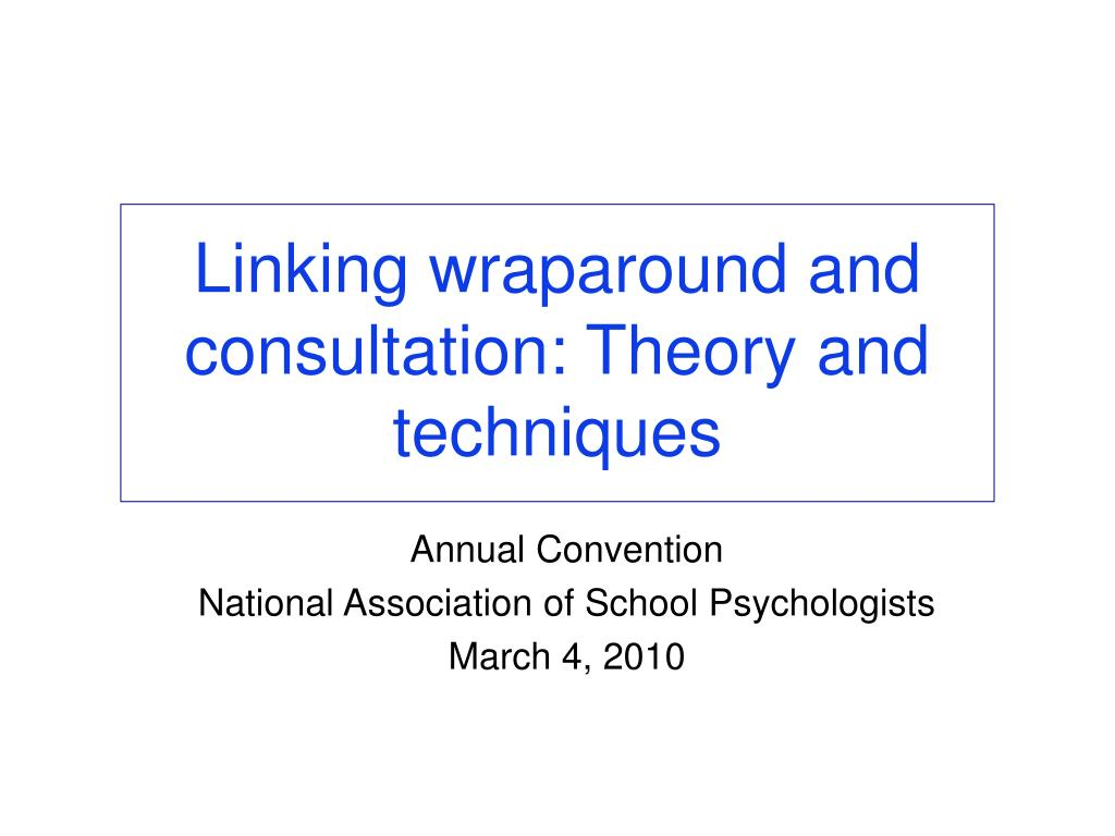 linking wraparound and consultation theory and techniques l.