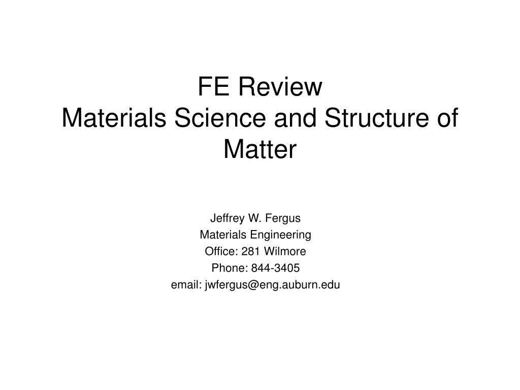 fe review materials science and structure of matter l.