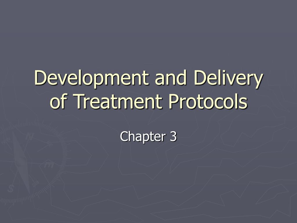 development and delivery of treatment protocols l.