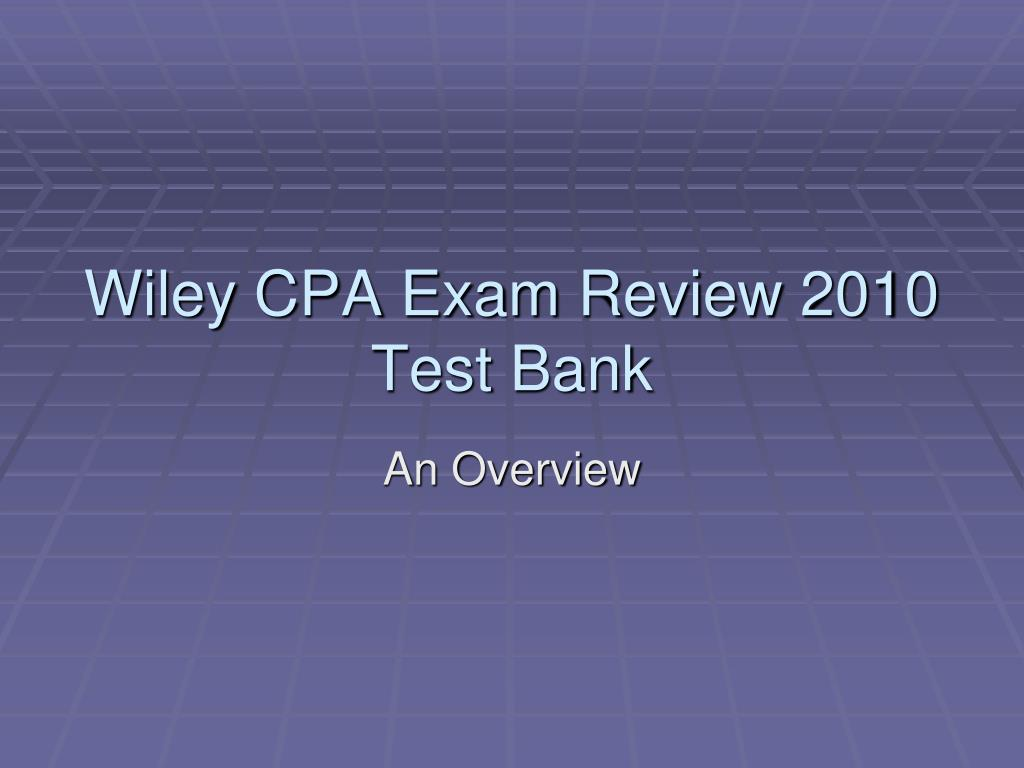 PPT - Wiley CPA Exam Review 2010 Test Bank PowerPoint Presentation ...