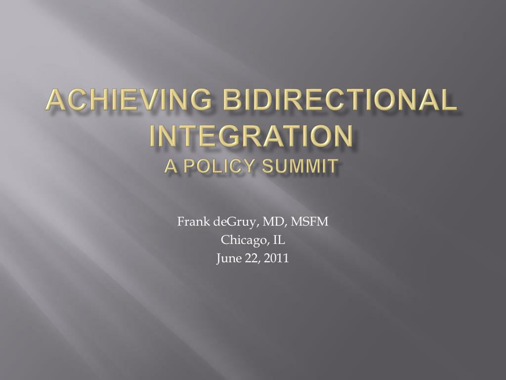 achieving bidirectional integration a policy summit l.