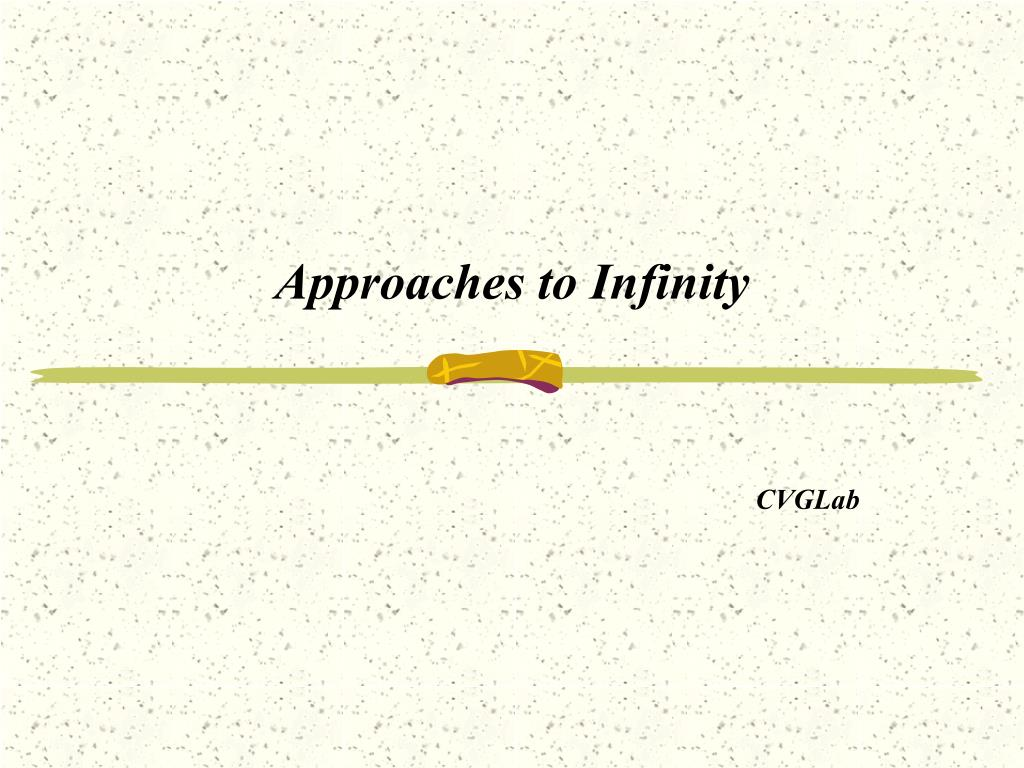 approaches to infinity l.