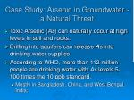 case study arsenic in groundwater a natural threat