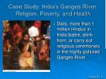 case study india s ganges river religion poverty and health16