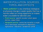 water pollution sources types and effects
