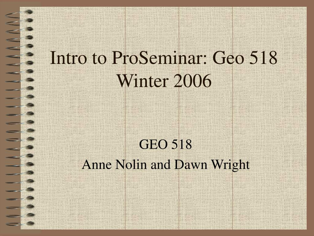 intro to proseminar geo 518 winter 2006 l.