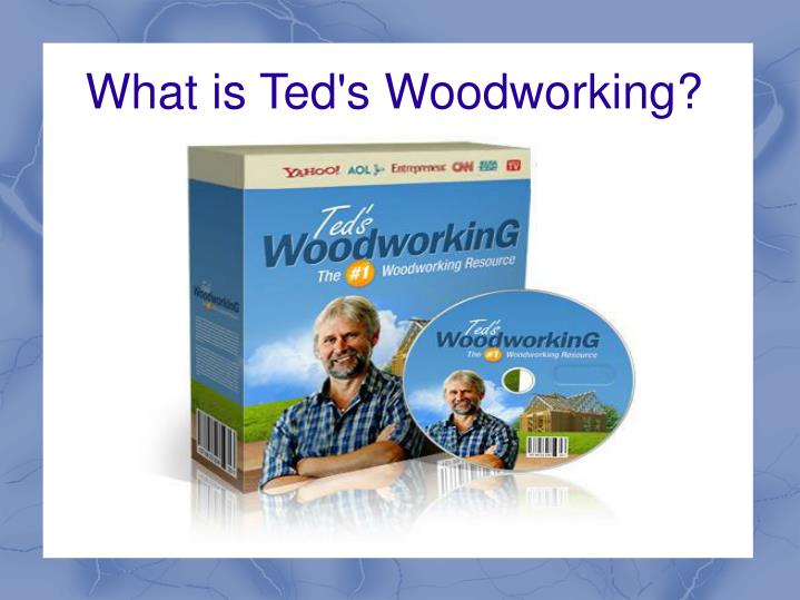 What is ted s woodworking